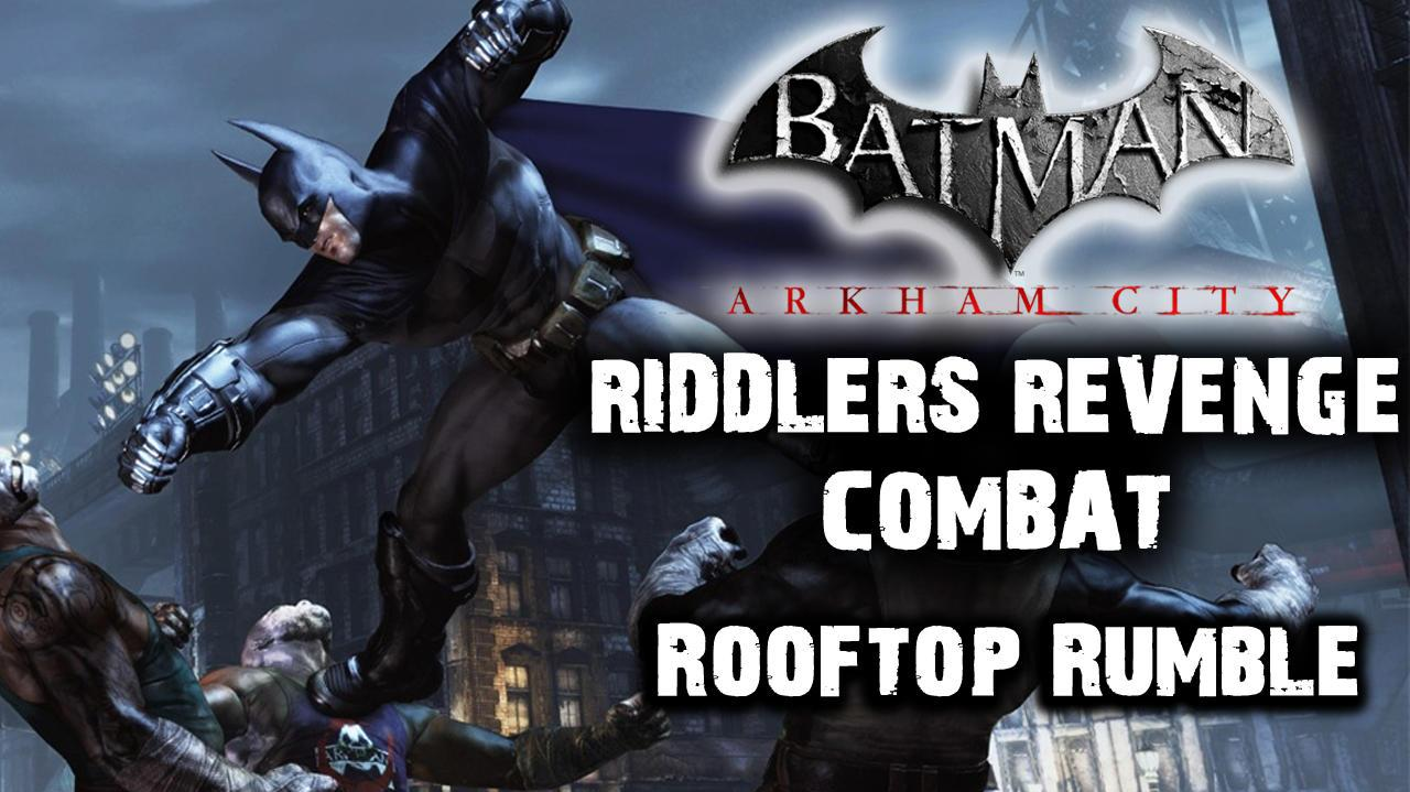 Batman Arkham City - Riddler's Revenge Rooftop Rumble (Combat Map)