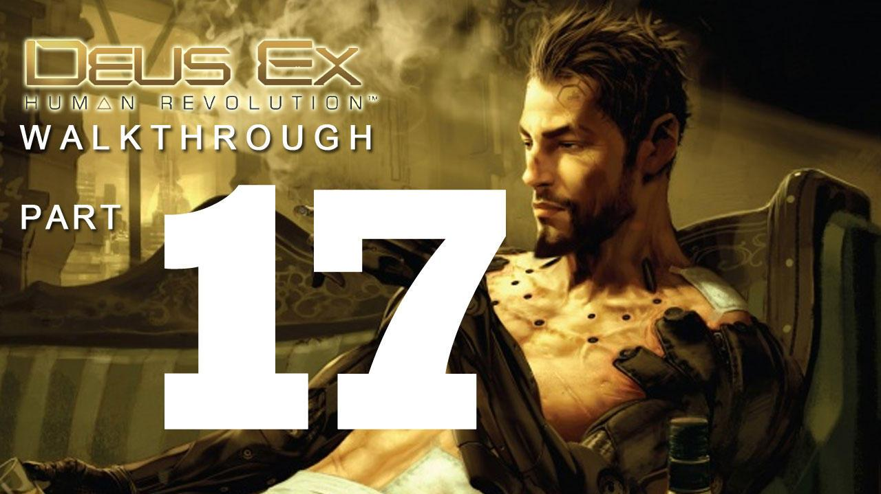 Deus Ex Human Revolution Walkthrough Part 17 - Darker Shades and More
