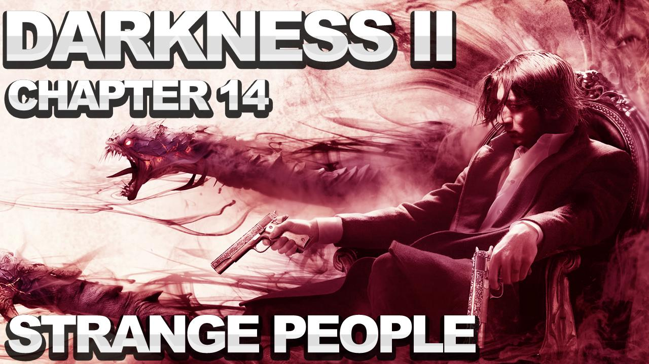 The Darkness 2 Walkthrough - Chapter 14 Strange People