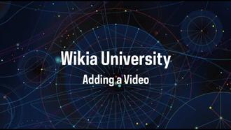 Wikia University - Adding a Video
