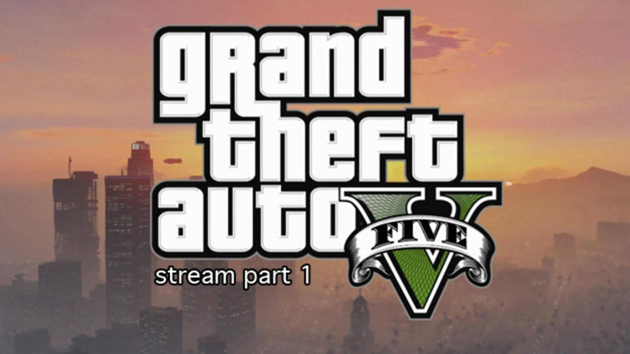 Grand Theft Auto V - Announcement Trailer Livestream 1