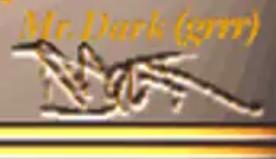 Mr. Dark signiture