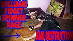 WILLIAMS FIDGET SPINNER RAGE AND DESTRUCTION!!!