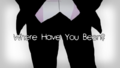 Where Have You Been.png