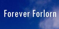 Forever Forlorn