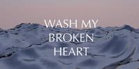 Wash My Broken Heart