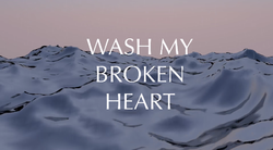File:Wash my broken heart.png