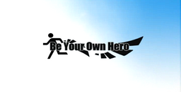 """Image of """"Be Your Own Hero"""""""