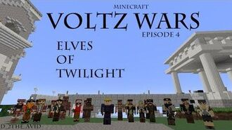 Voltz Wars - Episode 4 - Elves of Twilight