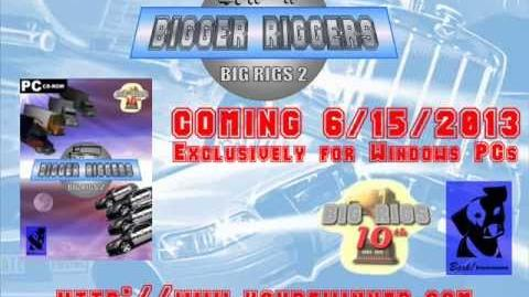 Bigger Riggers Big Rigs 2 - Official Trailer