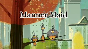 Manner Maid