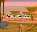 Not Lyin' Lion