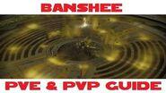 Banshee PVE & PVP guide