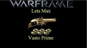 Lets Max (Warframe) E16 - Vasto Prime