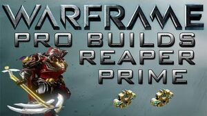 Warframe Reaper Prime Pro Builds 2 Forma Update 13.6