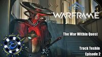 The War Within Quest Track Teshin Episode 02