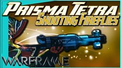 PRISMA TETRA - Bouncing Bullitos Kinetic Ricochet 4 forma - Warframe