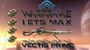 Lets Max (Warframe) E70 - Vectis Prime!