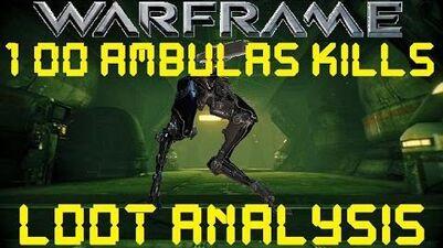 Warframe - Loot From 100 Ambulas Kills