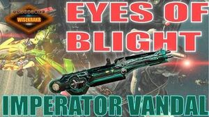 Warframe Operations - EYES OF BLIGHT Part 2 of 2 Imperator Vandal