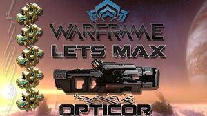 Lets Max (Warframe) E27 - Opticor