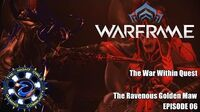 The War Within Quest The Ravenous Golden Maw Continued Episode 06