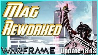 MAG REWORKED - Magnetizations & more Warframe - Update 18.13