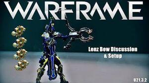 Warframe LENZ Bow Discussion & Setup (U21.3