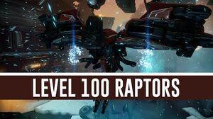 The Raptors 'Level 100' (Warframe)