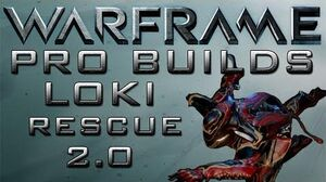 Warframe Loki Pro Builds Plus Rescue 2.0 Tips Update 13.2
