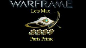 Lets Max (Warframe) E19 - Paris Prime + 75 Platinum Giveaway!