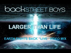 "Backstreet Boys- Larger than Life (Earth Fights Back ""Live"" Video Mix)"