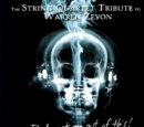 Dad Get Me Out Of This: The String Quartet Tribute To Warren Zevon