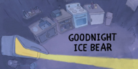 Goodnight Ice Bear/Gallery