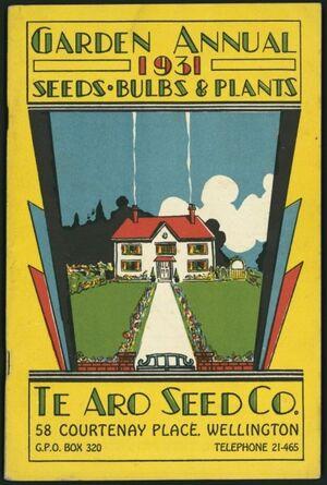 Te Aro Seed Company -Garden annual, 1931;