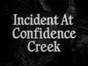 Incident at Confidence Creek