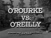 O'Rourke vs. O'Reilly