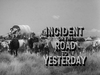 Incident on the Road to Yesterday