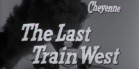 The Last Train West