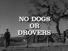 No Dogs or Drovers