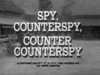 Spy, Counterspy, Counter Counterspy