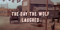 The Day the Wolf Laughed