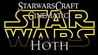 StarwarsCraft Cinematic - Hoth