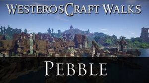 WesterosCraft Walks Episode 26 Pebble