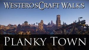 WesterosCraft Walks Plankytown