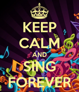 Keep-calm-and-sing-forever-52