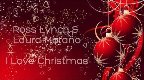 Ross Lynch; Laura Marano - I Love Christmas (Lyrics)