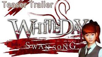 White Day Swan Song - Teaser Trailer (Off-screen)