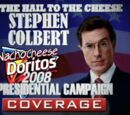 The Hail To The Cheese Stephen Colbert Nacho Cheese Doritos 2008 Presidential Campaign Coverage