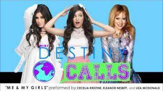 "Cecelia Kristine, Eleanor Nesbitt, and Liza McDonald - Me & My Girls (From ""Destiny Calls"")"